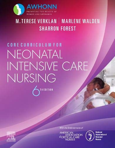 Compare Textbook Prices for Core Curriculum for Neonatal Intensive Care Nursing 6 Edition ISBN 9780323554190 by AWHONN,Verklan PhD  CCNS  RNC  FAAN, M. Terese,Walden PhD  RN  NNP-BC  CCNS, Marlene,Forest, Sharron