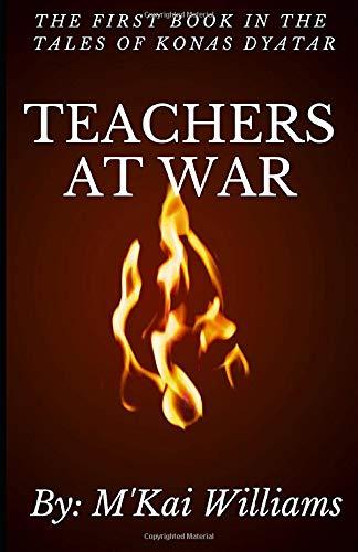 Teachers At War (The Tales of Konas Dyatar, Band 1)