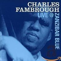 Charles Fambrough Live at Zanibar Blue