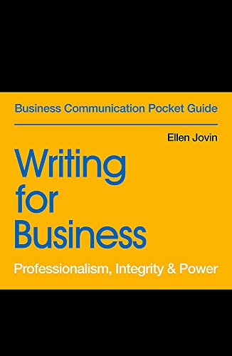 Compare Textbook Prices for Writing for Business: Professionalism, Integrity & Power Business Communication Pocket Guides  ISBN 9781529303452 by Jovin, Ellen