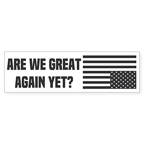 CafePress are We Great Again Yet? 10'x3' Rectangle Bumper Sticker Car Decal