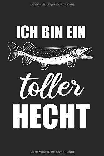 Ich Bin Ein Toller Hecht: Hecht & Angeln Notizbuch 6'x9' Angler Geschenk für Raubfisch & Angel