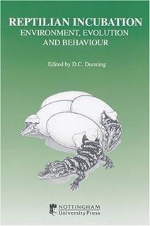 Reptilian Incubation: Environment, Evolution and Behaviour