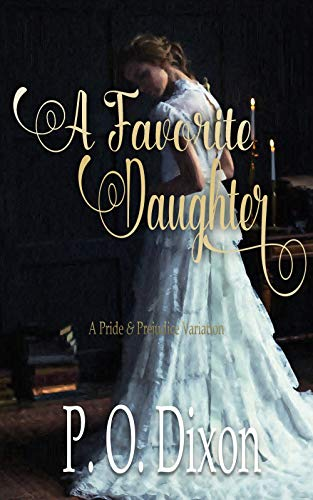 A Favorite Daughter: A Pride and Prejudice Variation (English Edition)