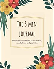 The 5 Min Journal: Morning Ritual, Self Care, Inspirational & Reflections Journal, Daily Gratitude, Happiness Planner