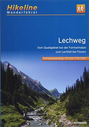 Wanderführer Lechweg: Vom Quellgebiet bei der Formarinalpe zum Lechfall bei Füssen, 1:35.000, 125 km (Hikeline /Wanderführer)
