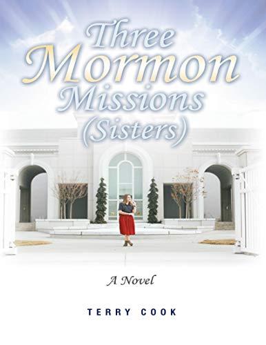 Three Mormon Missions (Sisters) (English Edition)