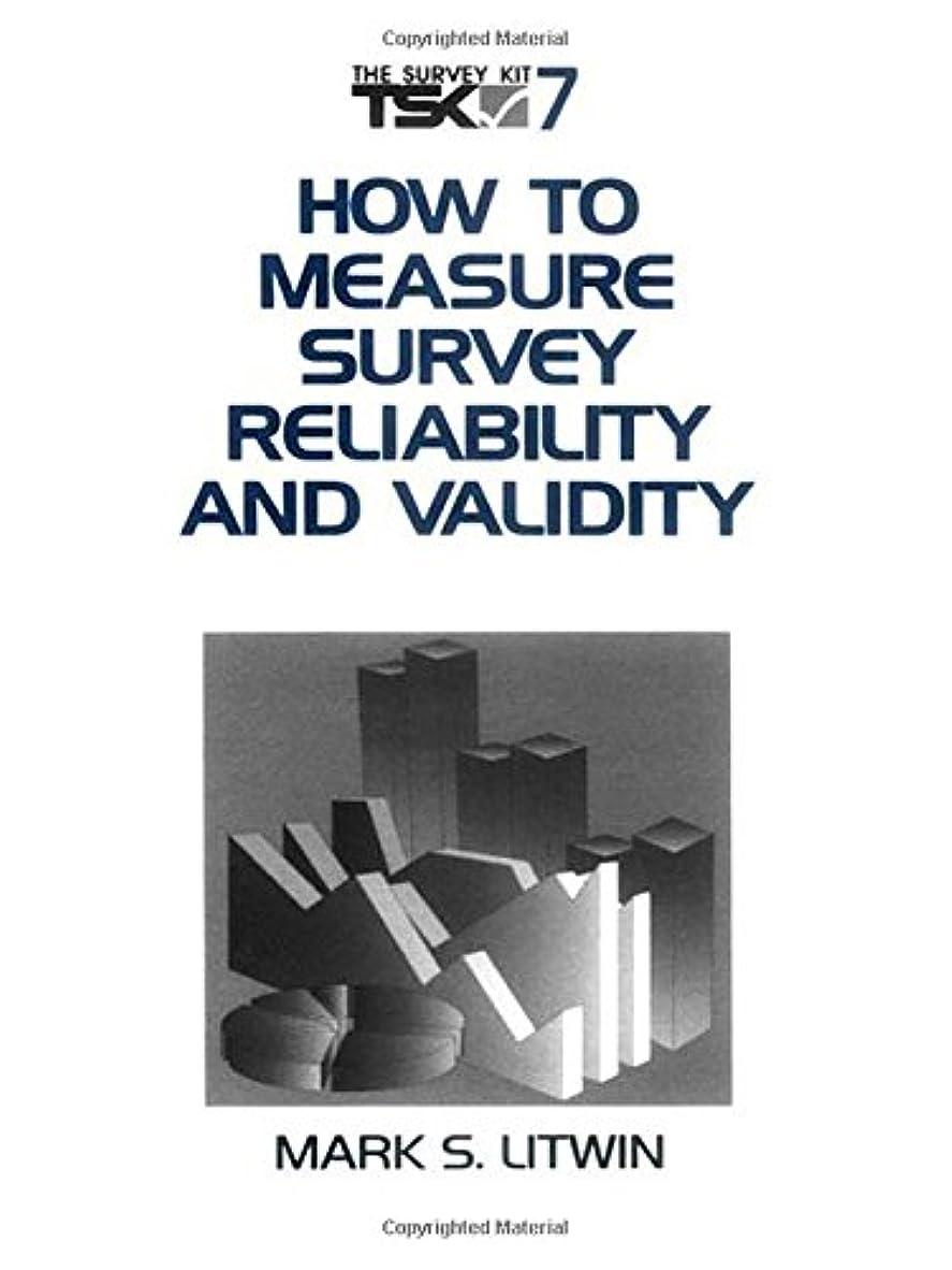 交じる不名誉内部LITWIN: HOW TO MEASURE SURVEY (P) RELIABILITY AND VALIDITY (Survey Kit, Vol 7)