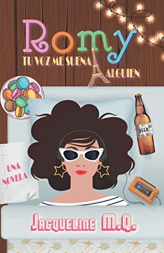 Romy: Tu voz me suena a Alguien (Una Novela de Comedia Romántica)