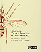 Keys to the Tropical Fruit Flies (Tephritidae: Dacinae) of South-east Asia: Indomalaya to North-West Australisia