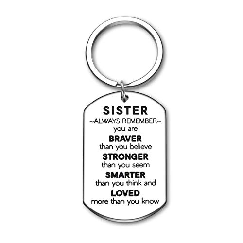 Sister Gifts Keychain for Sister Cousins from Brother Inspirational Jewelry Always Remember You Are Braver Christmas Birthday Gifts for BFF Friend Besties Women Girls Teens