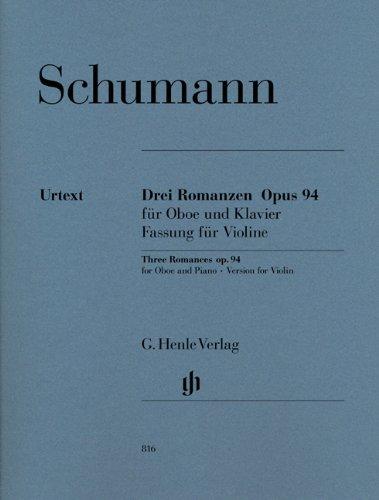3 Romanzen op. 94 für Oboe und Klavier. Fassung für Violine, Klavier