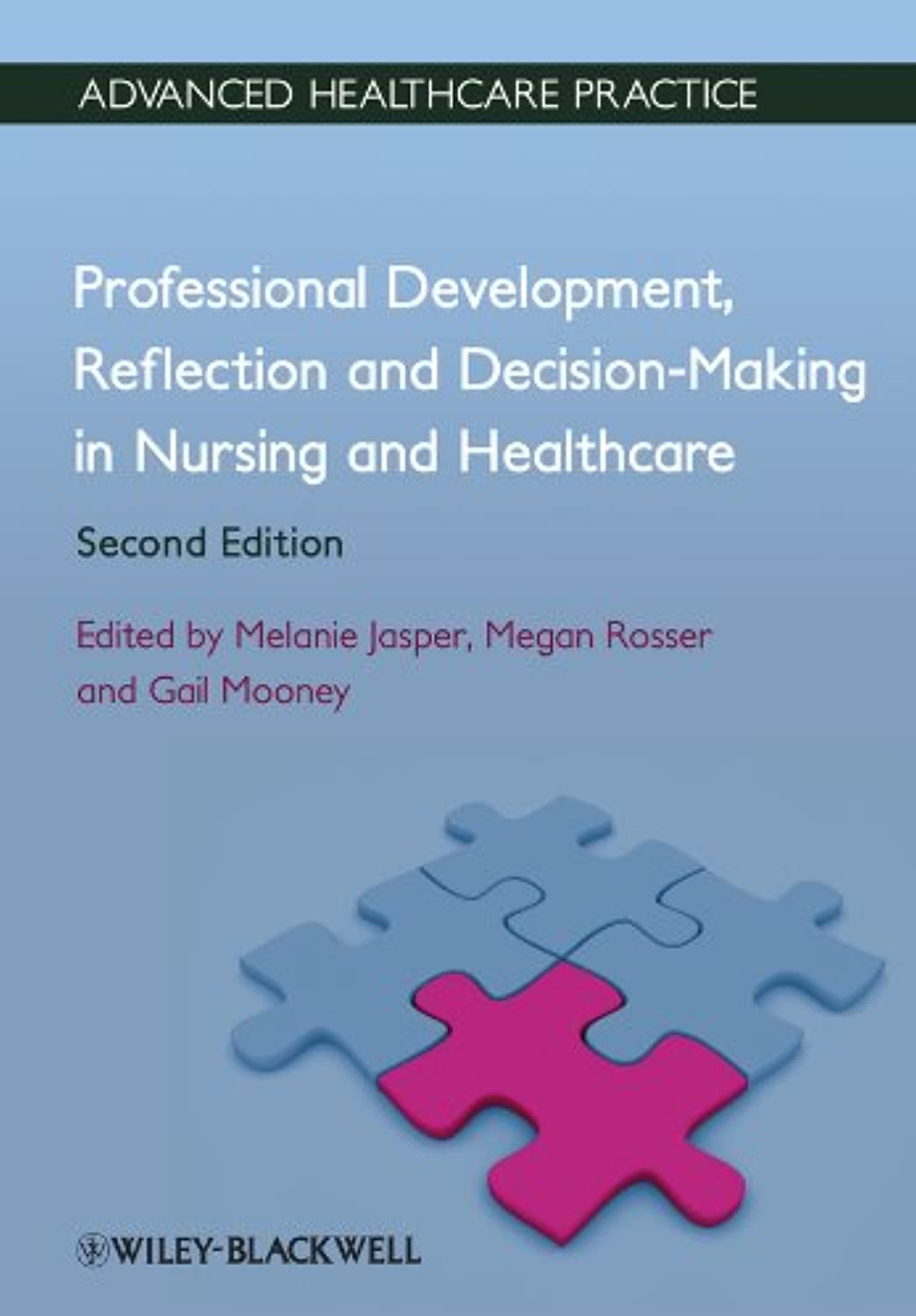 Professional Development, Reflection and Decision-Making in Nursing and Healthcare (Advanced Healthcare Practice) (English Edition)