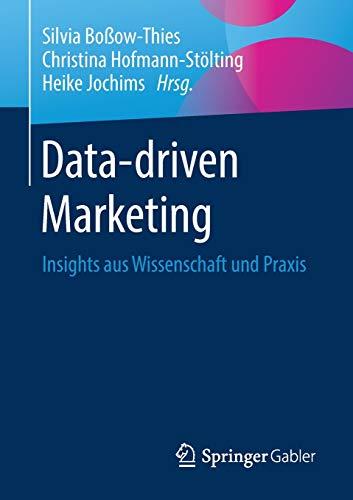 Data-driven Marketing: Insights aus Wissenschaft und Praxis