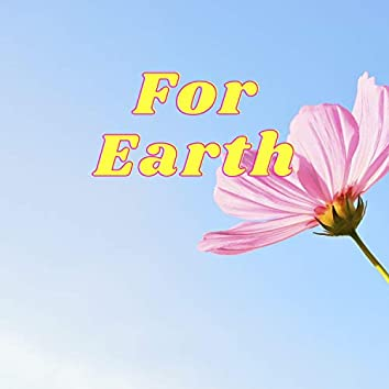For Earth