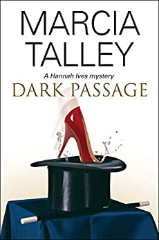 Dark Passage (The Hannah Ives Mysteries Book 12) by [Marcia Talley]