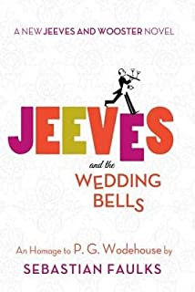 Jeeves and the Wedding Bells( A New Jeeves and Wooster Novel( An Homage to P. G. Wodehouse)[JEEVES & THE WEDDING BELLS -LP][LARGE PRINT] [Hardcover]