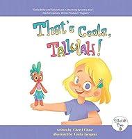 That's Coola, Tallulah!
