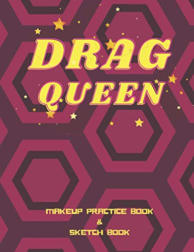 Drag Queen Makeup Book and Sketch Book: The perfect look book to practice your makeup palette designs and draw your drag fashion costume fantasies.