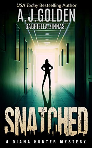 Book: Snatched (A Diana Hunter Mystery Book 2) by Alison Golden