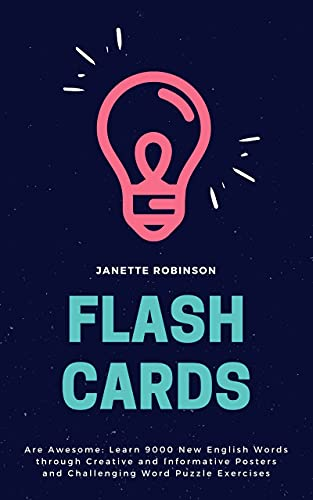 Flash Cards Are Awesome: Learn 9000 New English Words through Creative and Informative Posters and Challenging Word Puzzle Exercises (English Flash Cards Book 10) (English Edition)