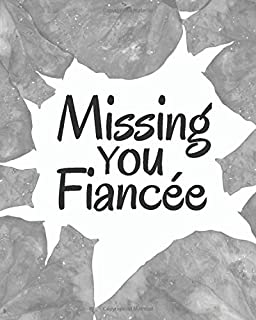 Missing You Fiancée: Lined Journal Notebook For Missing You After Death | Messages about Losing Fiancée (130 Pages, 8 x 10...