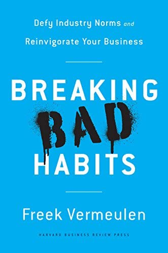 Breaking Bad Habits Defy Industry Norms and Reinvigorate Your Business product image