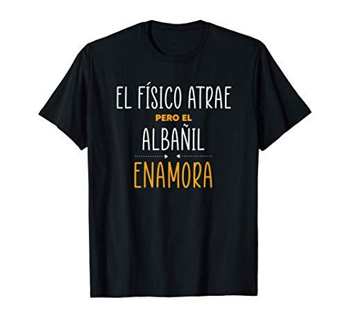 Regalos para Albañiles - PERO EL ALBAÑIL Enamora Camiseta