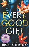 EVERY GOOD GIFT: A Contemporary Christian Mystery and Suspense Novel