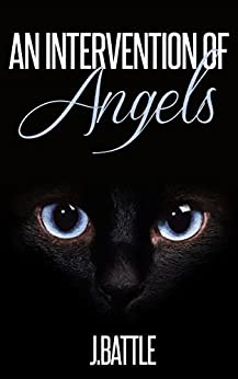 An Intervention of Angels: A Science Fiction thriller of eternal war on a distant planet by [J Battle]