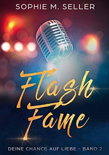 Flash Fame: Deine Chance auf Liebe - Band 2 (Cursed Instant - Reihe)