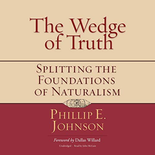 The Wedge of Truth Audiobook By Phillip E. Johnson cover art