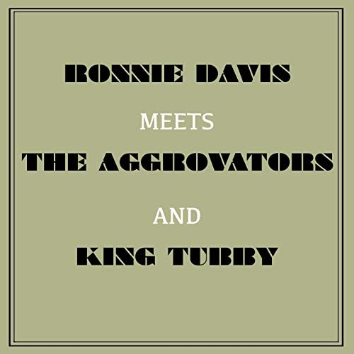 Ronnie Davis, King Tubby & The Aggrovators