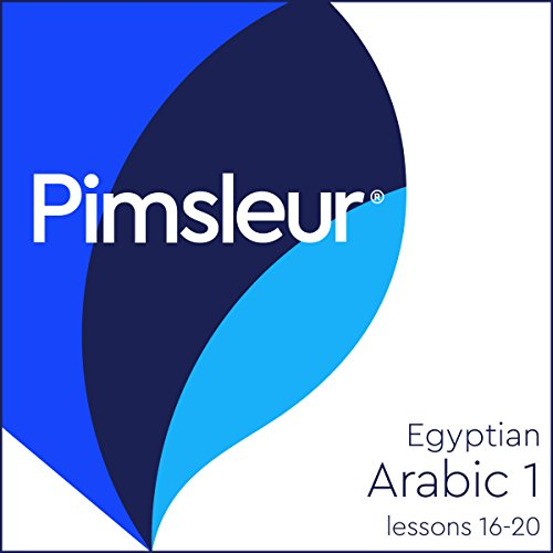 Arabic (Egy) Phase 1, Unit 16-20: Learn to Speak and Understand Egyptian Arabic with Pimsleur Language Programs