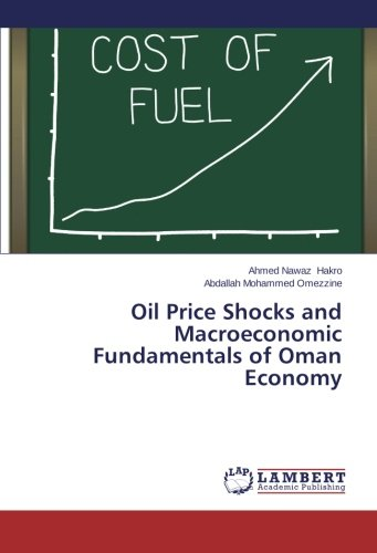 Oil Price Shocks and Macroeconomic Fundamentals of Oman Economy