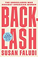 Backlash: The Undeclared War Against American Women