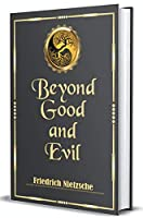 Beyond Good and Evil; Classic Hardback Edition