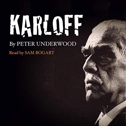 Karloff: The Life of Boris Karloff                   By:                                                                                                                                 Peter Underwood                               Narrated by:                                                                                                                                 Sam Bogart                      Length: 4 hrs and 54 mins     2 ratings     Overall 3.5
