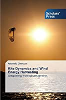 Kite Dynamics and Wind Energy Harvesting