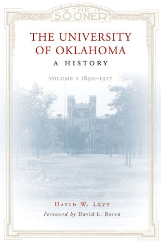 The University of Oklahoma: A History, Volume 1: 1890–1917 (English Edition)