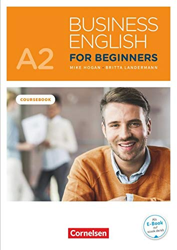 Business English for Beginners - New Edition - A2: Kursbuch - Mit PagePlayer-App inkl. Audios und Videos