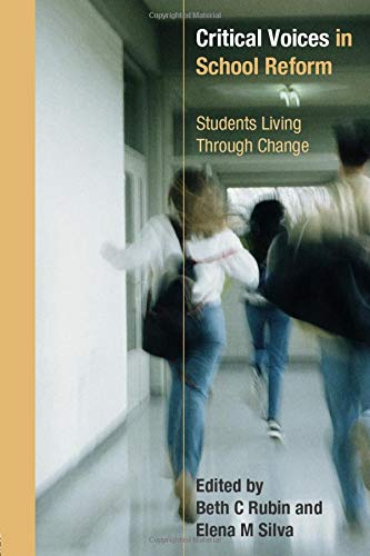 Critical Voices in School Reform: Students Living through...