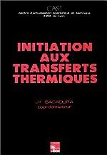 Initiation aux transferts thermiques de Jean-Paul Barrand