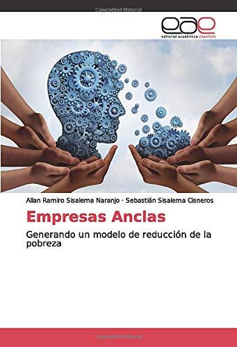 Empresas Anclas: Generando un modelo de reducción de la pobreza