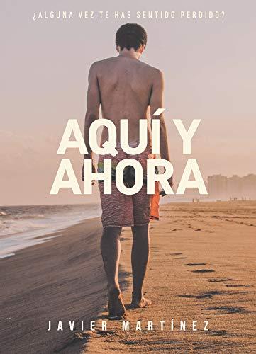 Aquí y ahora eBook: Martínez, Javier: Amazon.es: Tienda Kindle