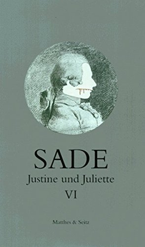 Justine und Juliette, 10 Bde., Bd.6
