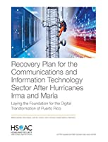 Recovery Plan for the Communications and Information Technology Sector After Hurricanes Irma and Maria: Laying the Foundation for the Digital Transformation of Puerto Rico