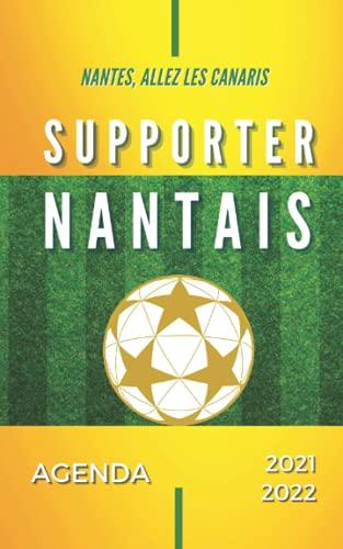Agenda 2021 - 2022 Supporter Nantais, Nantes Allez les Canaris: Football Sport...