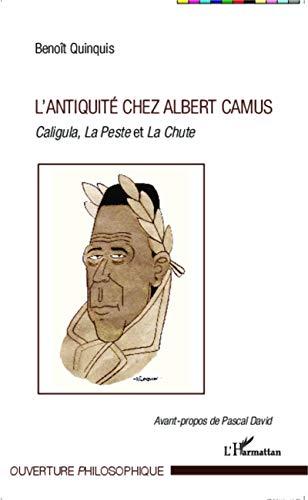 L'antiquité chez Albert Camus: Caligula, La Peste et La Chute