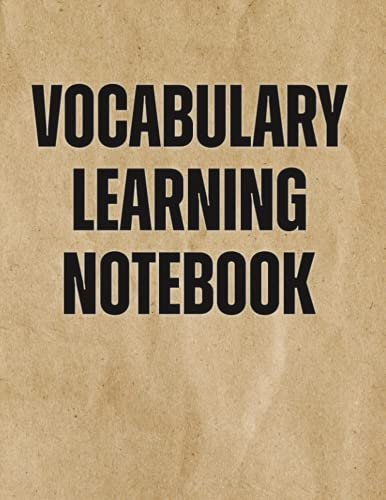 Vocabulary Learning Notebook: 3500+ Words with 3 Columns (Word/Definition/Example)
